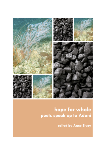 hope for whole: poets speak up to Adani
